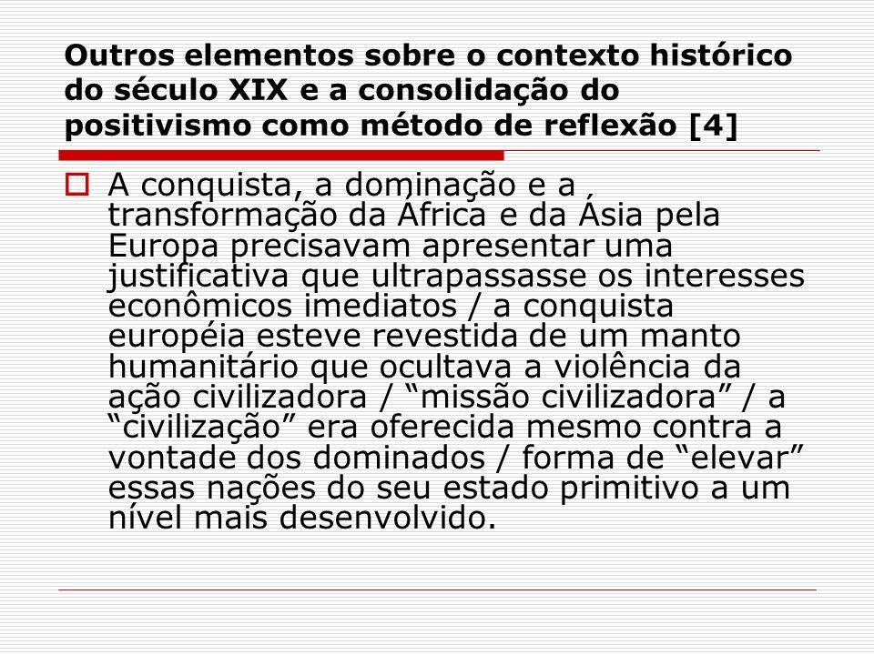 Outros elementos sobre o contexto histórico do século XIX e a consolidação do positivismo como método de reflexão [4]